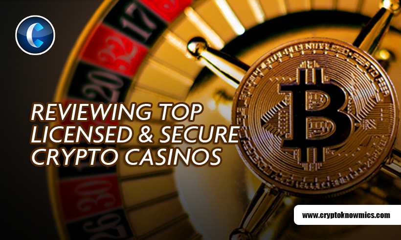 Reviewing Top Licensed & Secured Crypto Casinos