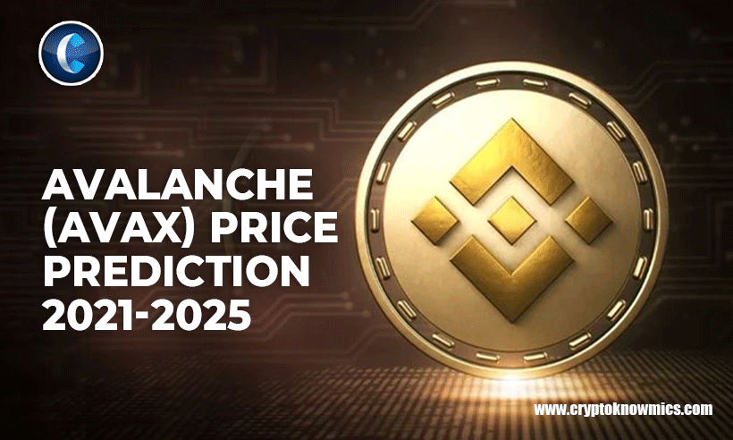Avalanche (AVAX) Price Prediction 2021-2025: Set to Reach $100 by 2025