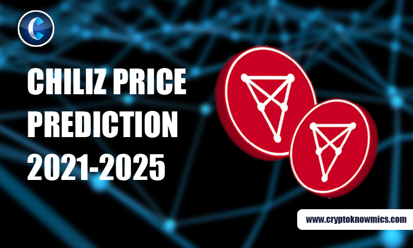 Chiliz Price Prediction 2021-2025: $1.76 By the End of 2025