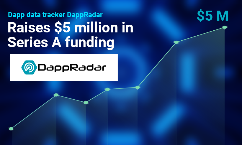 DappRadar Announced $5 million Raise in Series A Funding