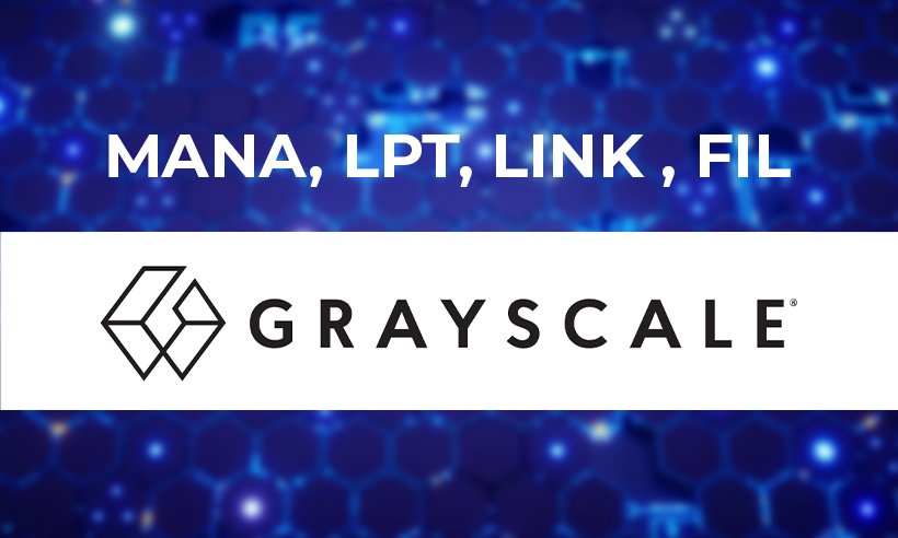 Grayscale Adds MANA, LPT, LINK, and FIL to its Crypto Holdings