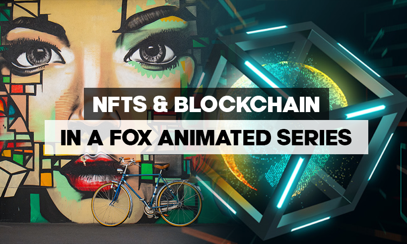 FOX Animated Series To Be Curated On Blockchain & NFT's