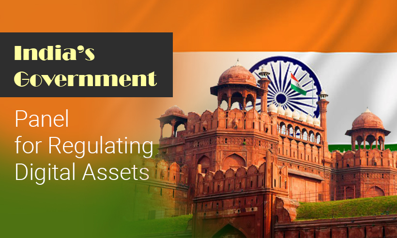 Government of India to Form a Panel for Regulating Digital Assets