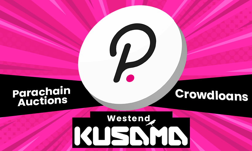 Polkadot Major Update: Parachain Auctions, and Crowd Loans Added to Kusama and Westend