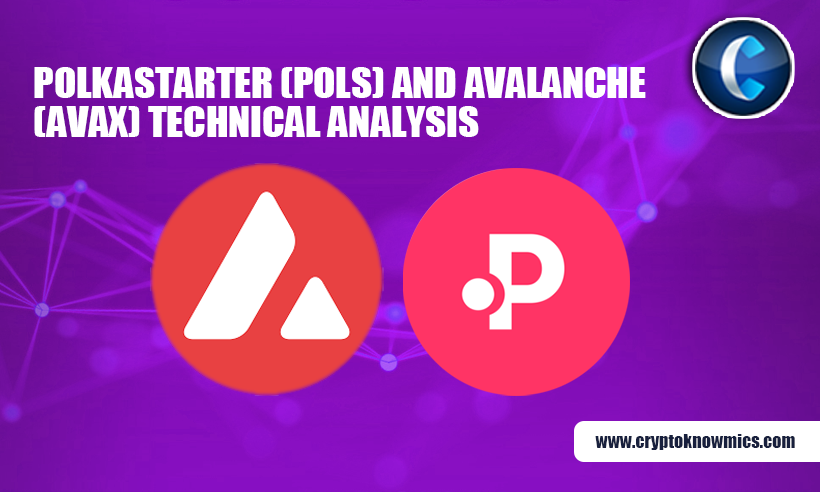 Polkastarter (POLS) and Avalanche (AVAX) Technical Analysis: What to Expect?