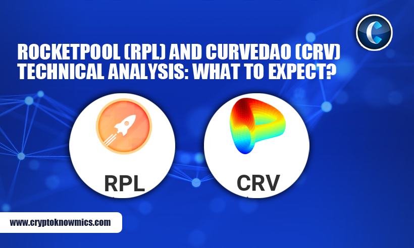 RocketPool (RPL) and CurveDAO (CRV) Price Analysis: What to Expect?