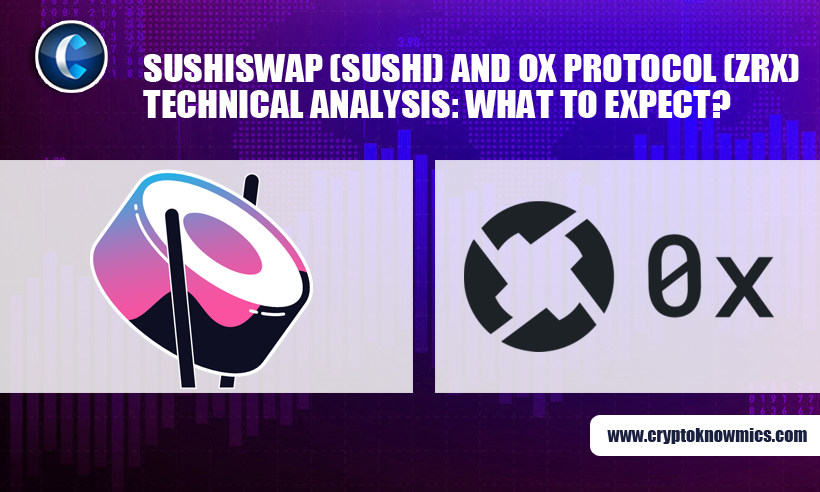 SushiSwap (SUSHI) and 0x Protocol (ZRX) Technical Analysis: What to Expect?