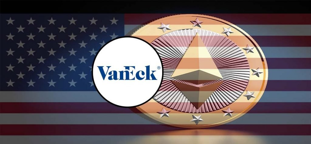 VanEck Files for the First Ethereum Exchange-Traded Fund in the U.S.