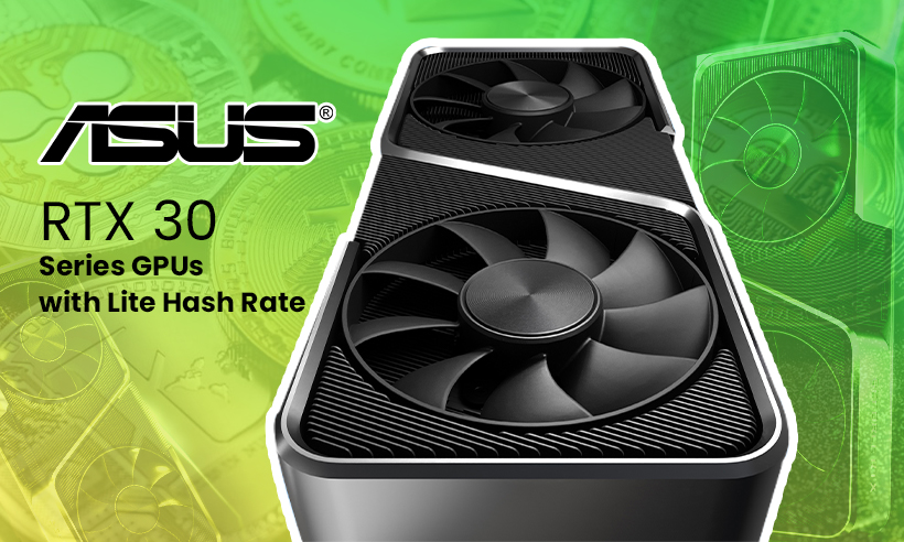Asus Launches RTX 30 Series GPUs With Feature to Limit Ether Mining