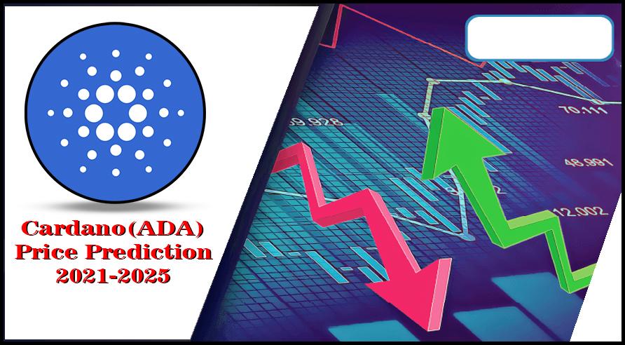 Cardano (ADA) Price Prediction 2021-2025: Will ADA Cross $2 by 2021?