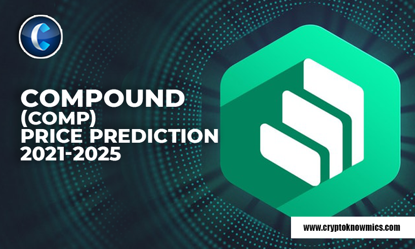 Compound Price Prediction 2021-2025: Will COMP Surpass $1000 by 2021?
