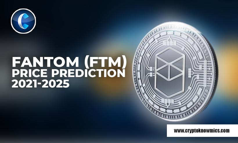 Fantom (FTM) Price Prediction 2021-2025: FTM to Soar to $0.80 by 2021?