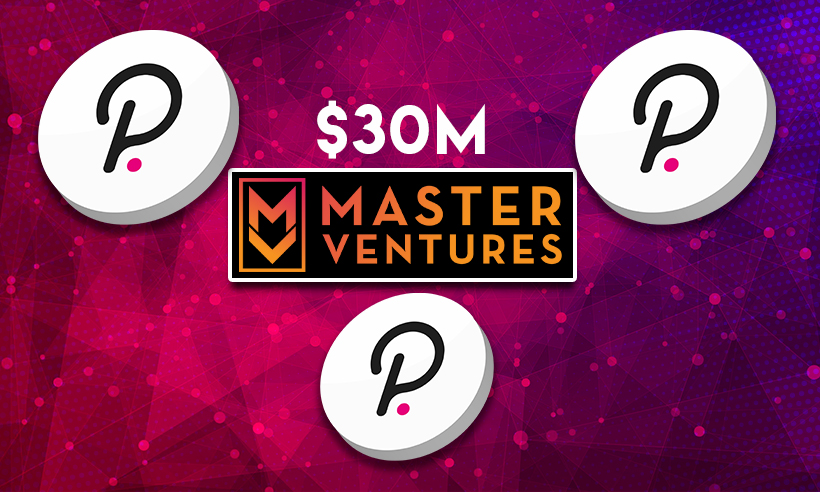 Master Venture Launches $30M Fund to Promote Polkadot Activities
