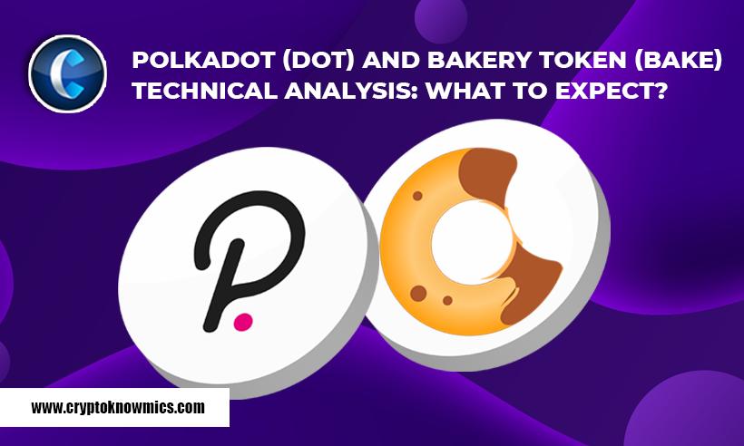 Polkadot (DOT) and BakeryToken (BAKE) Technical Analysis: What to Expect?