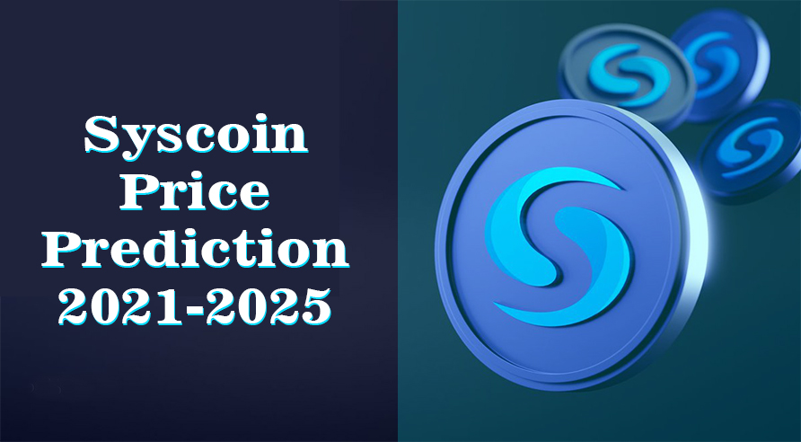 Syscoin Price Prediction 2021-2025: SYS Token Can Hit $0.45 by 2025