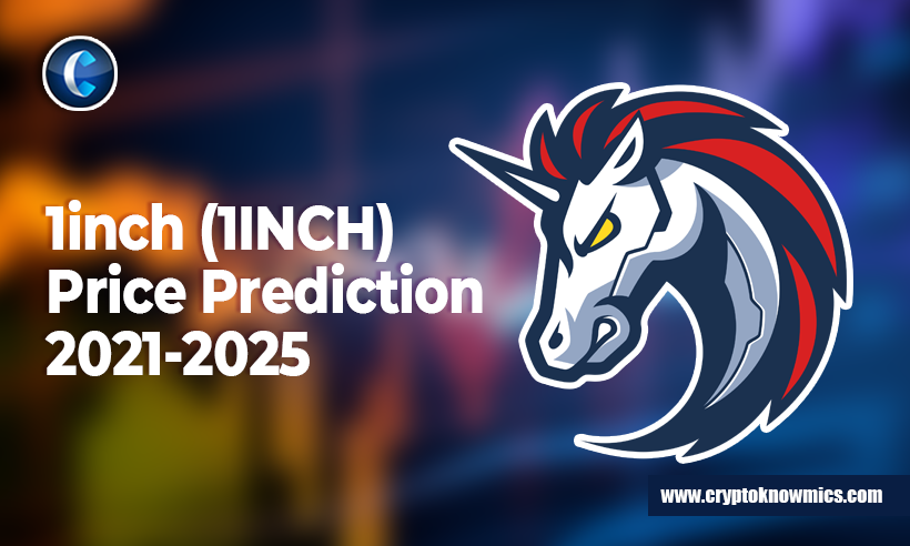 1inch Price Prediction 2021-2025: Is 1INCH Set to Reach $10 by 2021?