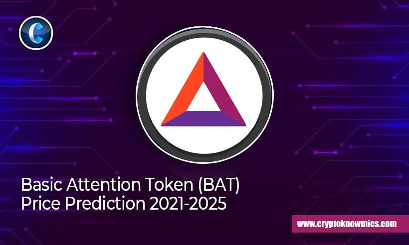 Basic Attention Token (BAT) Price Prediction 2021-2025: Is BAT Set to Reach $1 by 2021?