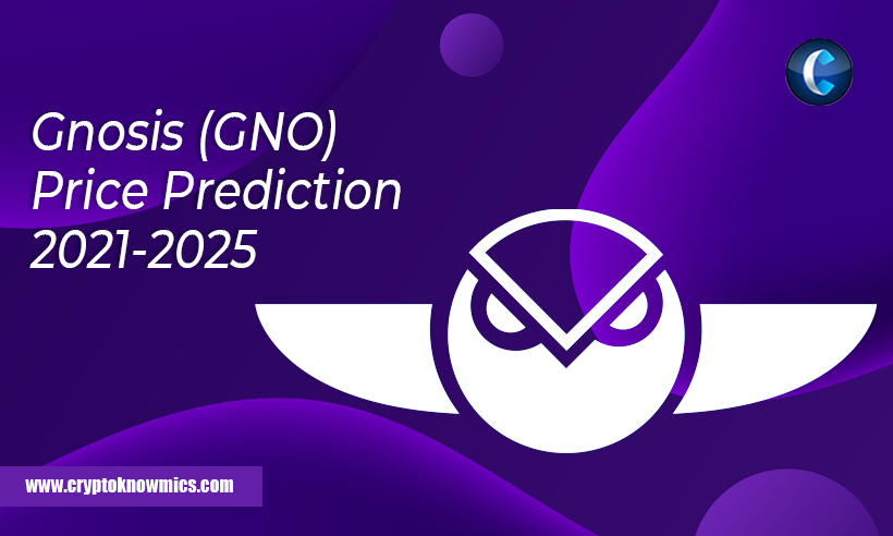 Gnosis Price Prediction 2021-2025: Will GNO Surpass $300 by 2021?