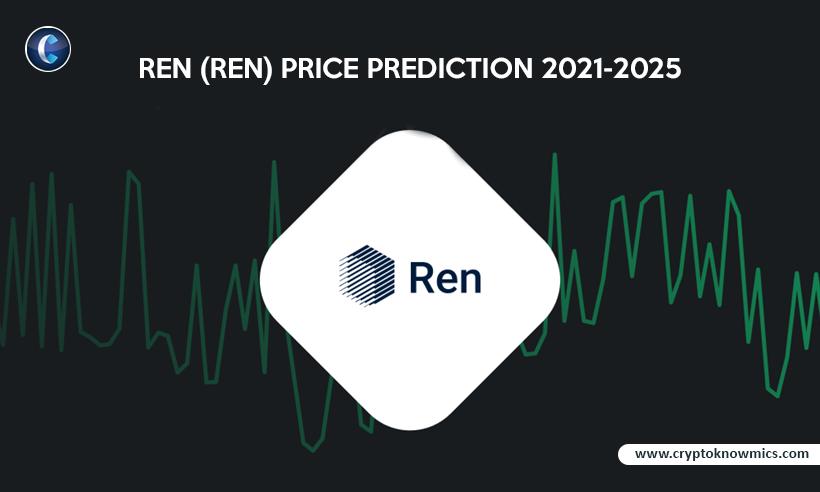 Ren (REN) Price Prediction 2021-2025: Will REN Reach $2 by 2021?