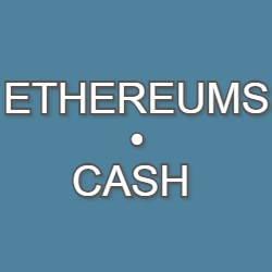 ETHEREUMS CASH
