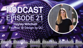 Weekly Podcast: Episode 21 - Hayley Mitchell from Design by QU