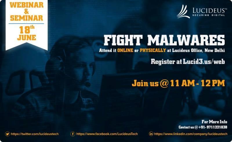 Fight Malware| Free Seminar & Webinar from Lucideus , India www.lucideustraining.com| Date 18th June 2016