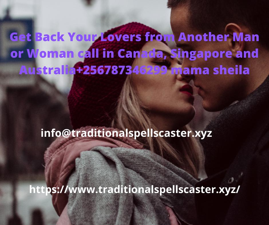 SINGAPORE,Get Back Your Lovers from Another Man or Woman call 256787346299 mama sheila