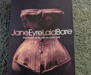 Jane Eyre Laid Bare by Eve Sinclair (and Charlotte Bronte)